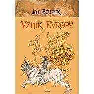 Vznik Evropy - Elektronická kniha