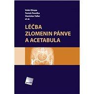 Léčba zlomenin pánve a acetabula - Elektronická kniha