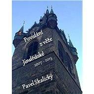 Povídání z věže Jindřišské 2007 - 2013 - Elektronická kniha