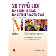 20 typů lidí - jak s nimi jednat, jak je vést a motivovat - František Bělohlávek