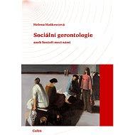 Sociální gerontologie - Helena Haškovcová