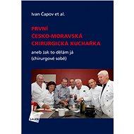 První česko-moravská chirurgická kuchařka - Elektronická kniha