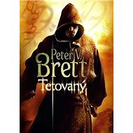 Tetovaný - Peter V. Brett, 448 stran, česky