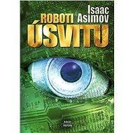 Roboti úsvitu - Elektronická kniha