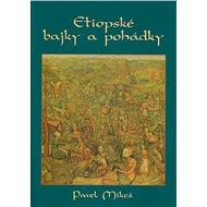 Etiopské bajky a pohádky - Elektronická kniha