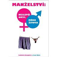 Manželství: nejlepší omyl  mého života - Leoš Kyša, Ludmila Hamplová