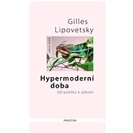 Hypermoderní doba - Gilles Lipovetsky