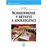 Schizofrenie v dětství a adolescenci - Elektronická kniha