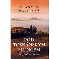 Pod toskánským sluncem - Elektronická kniha