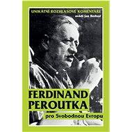 Ferdinand Peroutka pro Svobodnou Evropu - Elektronická kniha