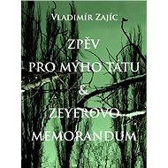 Zpěv pro mýho tátu & Zeyerovo memorandum - Elektronická kniha