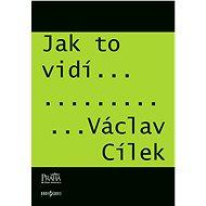 Jak to vidí Václav Cílek - Elektronická kniha