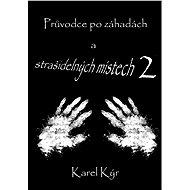 Průvodce po záhadách a strašidelných místech 2 - Elektronická kniha