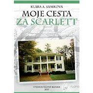 Moje cesta za Scarlett - Elektronická kniha