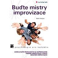 Buďte mistry improvizace - Martin Vasquez, Monika Nevolová