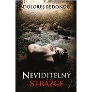 Neviditelný strážce - Dolores Redondo