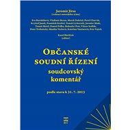 Občanské soudní řízení - soudcovský komentář - Elektronická kniha