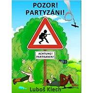 POZOR! PARTYZÁNI! - Elektronická kniha