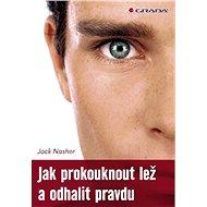 Jak prokouknout lež a odhalit pravdu - Elektronická kniha