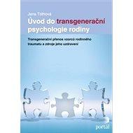 Úvod do transgenerační psychologie rodiny - Elektronická kniha