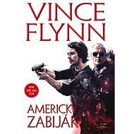 Americký zabiják - Vince Flynn, 417 stran