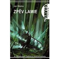 X-Hawk 2 - Zpěv lamie - Elektronická kniha