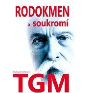 Rodokmen a soukromí TGM - Elektronická kniha