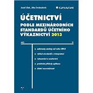 Účetnictví podle mezinárodních standardů účetního výkaznictví 2013 - Elektronická kniha