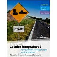 Začnite fotografovať kompaktným fotoaparátom a ultrazoomom - Elektronická kniha