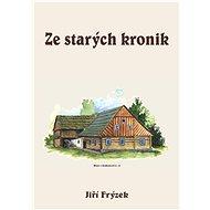 Ze starých kronik - Jiří Frýzek