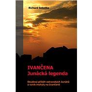 Ivančena – junácká legenda - Elektronická kniha