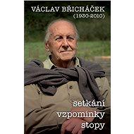 Václav Břicháček – Setkání, stopy, vzpomínky - Elektronická kniha
