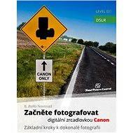 Začněte fotografovat digitální zrcadlovkou Canon - Elektronická kniha ze série Total Picture Control, B. Bono Novosad
