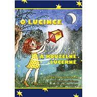 O Lucince a kouzelné lucerně - Kateřina Kováčová