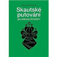 Skautské putování po stezce životem - Elektronická kniha