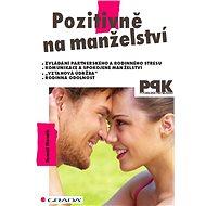 Pozitivně na manželství - Elektronická kniha