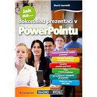 Jak na dokonalou prezentaci v PowerPointu - Elektronická kniha