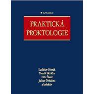 Praktická proktologie - Ladislav Horák, Tomáš Skřička, Petr Šlauf, Julius Örhalmi, kolektiv a