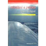 Hledání a jistota - Dan Drápal