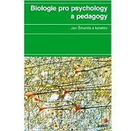 Biologie pro psychology a pedagogy - Jan Šmarda, a kolektiv