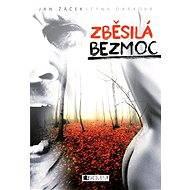 Zběsilá bezmoc - Elektronická kniha