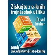Získejte z e-knih trojnásobek užitku - rychločtení e-knih - Elektronická kniha -  David Gruber