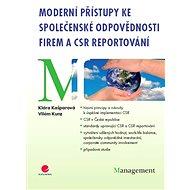 Moderní přístupy ke společenské odpovědnosti firem a CSR reportování - Elektronická kniha