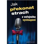 Jak překonat strach z veřejného vystoupení - Elektronická kniha
