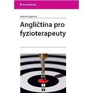 Angličtina pro fyzioterapeuty - Helena Gogelová