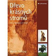 Dřevo krásných stromů - Elektronická kniha