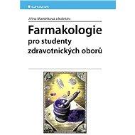 Farmakologie - Jiřina Martínková, kolektiv a