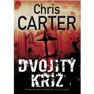 Dvojitý kříž - Chris Carter