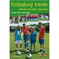 Fotbalový trenér - Jaromír Votík, Jiří Zalabák
