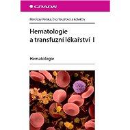 Hematologie a transfuzní lékařství I - Elektronická kniha